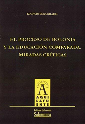 9788478002221: El proceso de Bolonia y la educaci?n comparada. M?radas cr?ticas