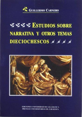 9788478003198: Estudios sobre narrativa y otros temas dieciochescos (Estudios filológicos)