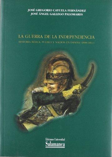 9788478003341: La Guerra de la Independencia. Historia bélica, pueblo y nación en España (1808-1814) (Estudios históricos y geográficos)