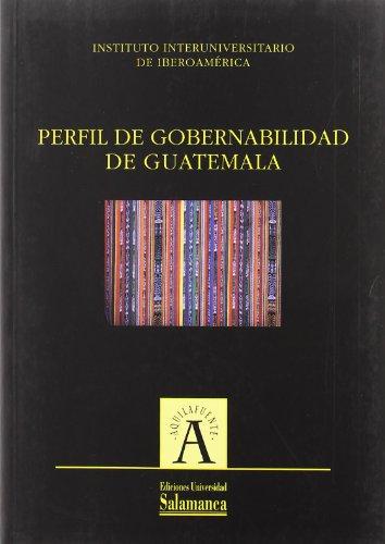 Perfil de gobernabilidad de Guatemala - Manuel Alcántara Saez; Fernando (eds.) & Carrillo