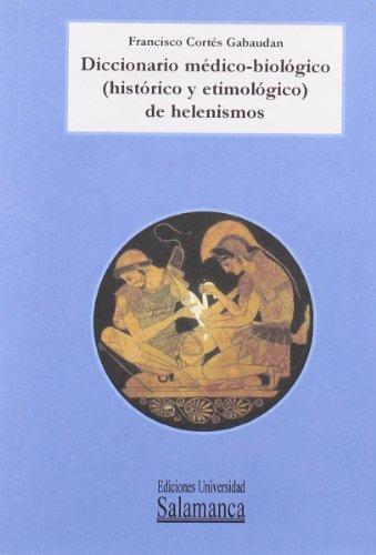 DICCIONARIO MÉDICOBIOLÓGICOS (HISTÓRICO - FRANCISCO CORTES GABAUDAN