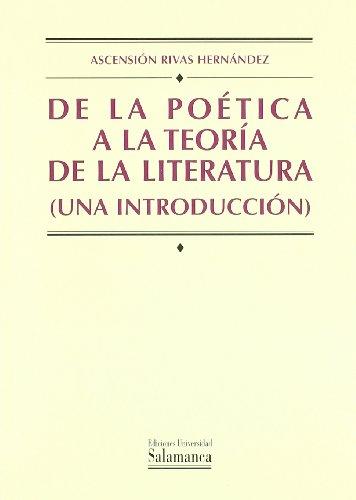 9788478006120: De La Poetica a La Teoria De La Literatura / From the Poetic to the Theory Literature: Una Introduccion / An Introduction (Manuales Universitarios / University Manuals) (Spanish Edition)