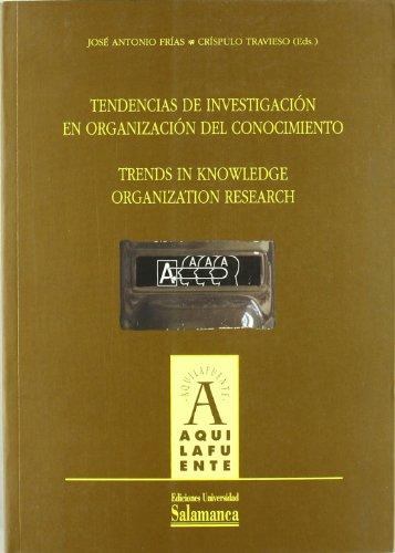 Tendencias De Investigacion En Organizacion Del Conocimiento: Frias, Jose Antonio;Travieso,