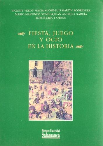 FIESTA, JUEGO Y OCIO EN LA HISTORIA :; XIV Jornadas de Estudios Históricos Organizadas por ...