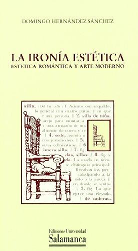 9788478007523: La ironía estética. Estética romántica y arte moderno (Biblioteca de arte)