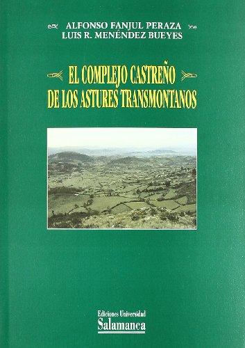 EL COMPLEJO CASTREÑO DE LOS ASTURES TRANSMONTANOS. EL POBLAMIENTO DE LA CUENCA CENTRAL DE ...