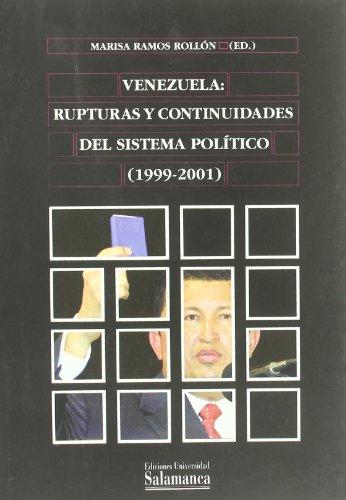 9788478007790: Venezuela, rupturas y continuidades del sistema politico / Venezuela Tears, and Continuities of the Political System: 1999-2001 (Spanish Edition)