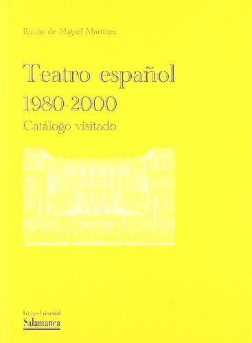 9788478007899: Teatro español: 1980-2000. Catálogo visitado (Obras de referencia)