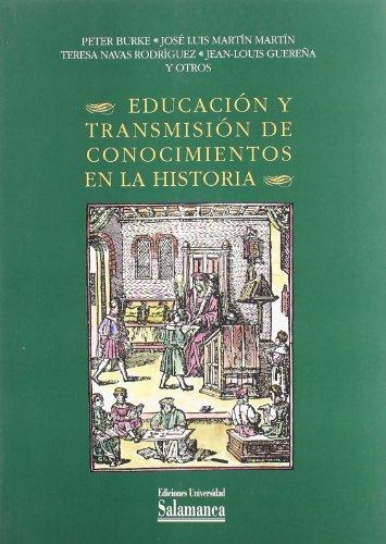 9788478007912: EDUCACION Y TRANSMISION DE CONOCIMIENTOS EN LA HISTORIA
