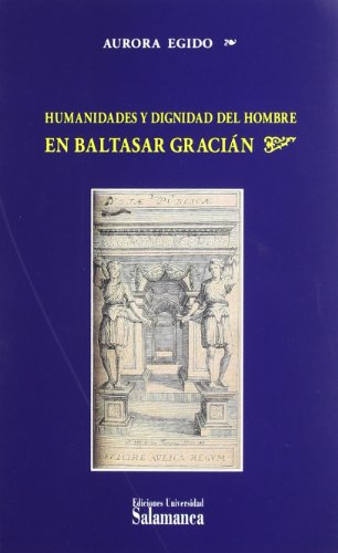 9788478008995: Humanidades y dignidad del hombre en Baltasar Gracián