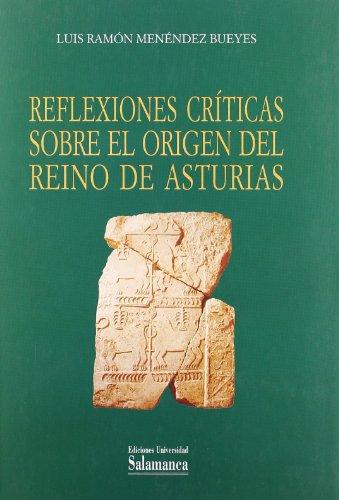 9788478009336: Reflexiones críticas sobre el origen del reino de Asturias (Estudios históricos y geográficos)