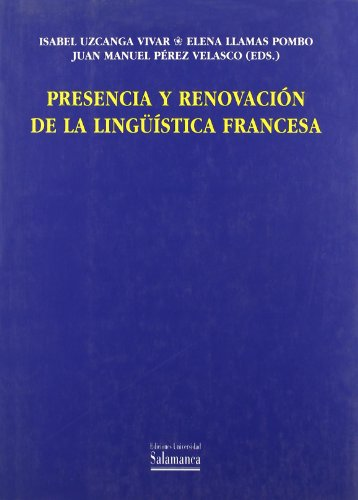 PRESENCIA Y RENOVACIÓN DE LA LINGÜÍSTICA FRANCESA: UZCANGA VIVAR, ISABEL;