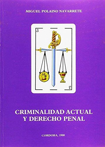 9788478010042: Criminalidad actual y derecho penal (Colección Estudios criminológicos) (Spanish Edition)