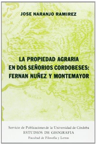 9788478011179: Propiedad agraria dos señorios cordobeses : fernan-Núñez y Montemayor