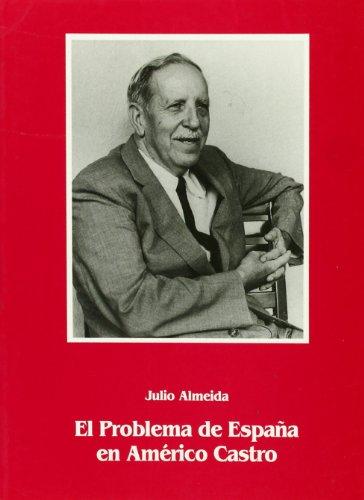 EL PROBLEMA DE ESPAÑA EN AMERICO CASTRO.: ALMEIDA, J.
