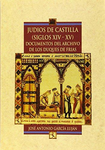 9788478012275: Judios de Castilla,siglos XIV-XV : documentos archivo Duques de Frías