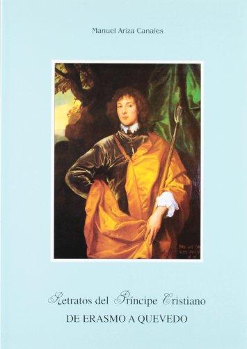 9788478012831: Retratos del principe cristiano: De Erasmo a Quevedo (Serie Monografias) (Spanish Edition)