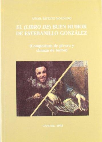 9788478012916: el_libro_de_buen_humor_de_estebanillo_gonzalez__compostura_de_picaro_y_chanza