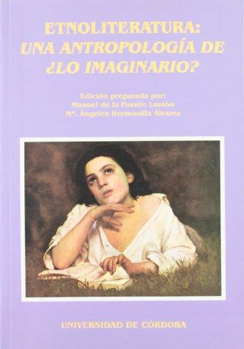 9788478014132: Etnoliteratura:una antropologia de¿lo imaginario?