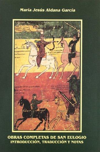 9788478014477: Obras completas de San Eulogio : introducción, traducción y notas