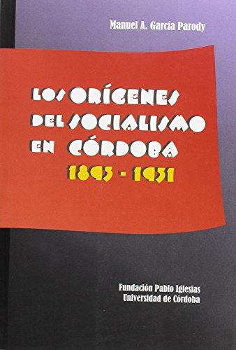 9788478016273: Los orígenes del socialismo en Córdoba (1893-1931)