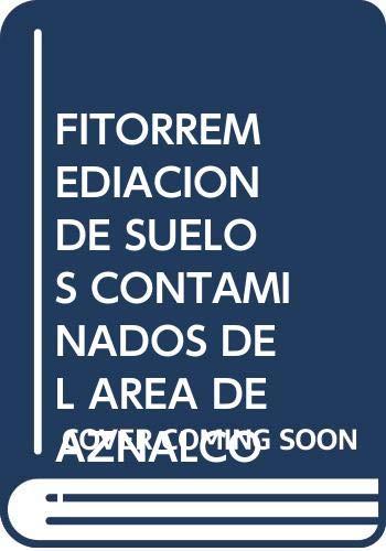 9788478016518: FITORREMEDIACION DE SUELOS CONTAMINADOS DEL AREA DE AZNALCOL
