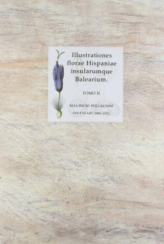 ILLUSTRATIONES FLORAE HISPANIAE INSULARUMQUE BALEARIUM TOMO II: WOLLKOMM, MAURICIO