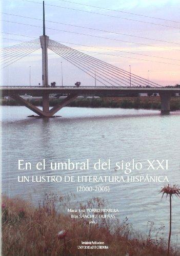 9788478018529: En El Umbral del Siglo XXI: Un Lustro de Literatura Hispanica (2000-2005) (Spanish Edition)