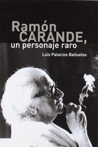 9788478018819: Ramón Carande, un personaje raro