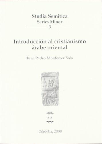 9788478018864: Introducción al cristianismo árabe oriental (Studia Semitica, minor)
