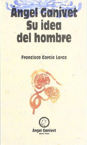 9788478072156: Ángel Ganivet, su idea del hombre