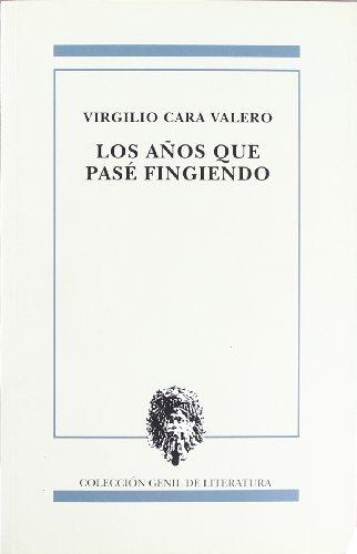 9788478072385: Los años que pasé fingiendo (Colección Genil de literatura) (Spanish Edition)