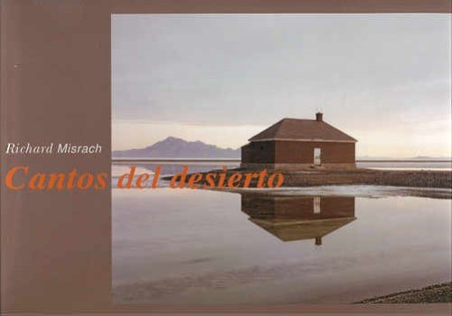 Richard Misrach: Cantos del Desierto, 1979-1999: Misrach, Richard