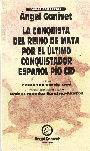 9788478072637: CONQUISTA DEL REINO MAYA POR EL ULTIMO CONQUISTADOR