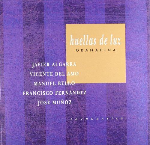 Huellas de luz granadina. Javier Algarra, Vicente: AA.VV.