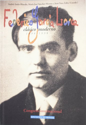 Federico García Lorca, clásico moderno 1898-1998 (Paperback): Andres Soria Olmedo,