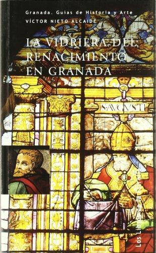 9788478073184: La vidriera del renacimiento en Granada