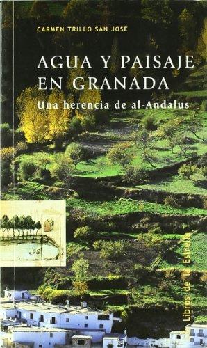 Agua y Paisaje En Granada: Una Herencia: Carmen Trillo San