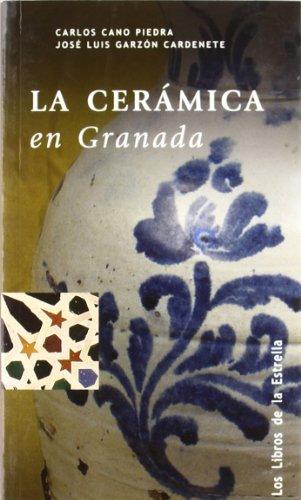 9788478073818: La cerámica en Granada