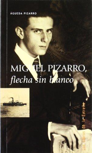 9788478073856: Miguel Pizarro, flecha sin Blanco