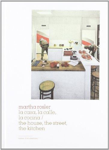 9788478074815: Martha Rosler: The House, The Street, The Garden