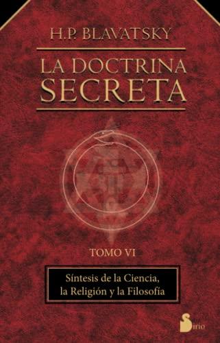9788478080144: DOCTRINA SECRETA, LA TOMO VI R: OBJETO DE LOS MISTERIOS Y PRACTICA DE LA FILO (2000)