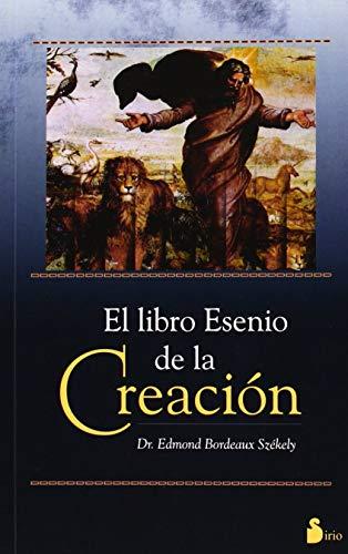 El Libro Esenio de La Creacion: Bordeaux Szekely, Edmond