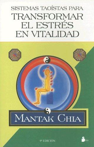 9788478080793: Sistemas taoistas para transformar el estrés en vitalidad
