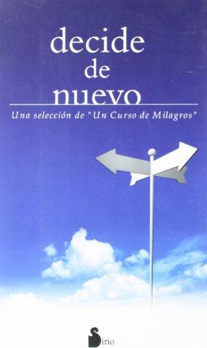 9788478080809: DECIDE DE NUEVO -SELEC.CURSO MILAGROS-. (CAMPAÑA 6,95)