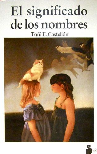 El Significado de los Nombres.: Castellón, Toñi F.