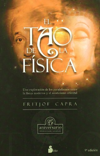 El Tao E La Fisica /tao And the Physique (Spanish Edition) (8478081755) by Capra, Fritjof