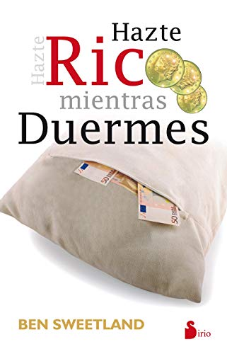 Haste rico mientras duermes/Become rich while you sleep (Spanish Edition) (8478081844) by Ben Sweetland