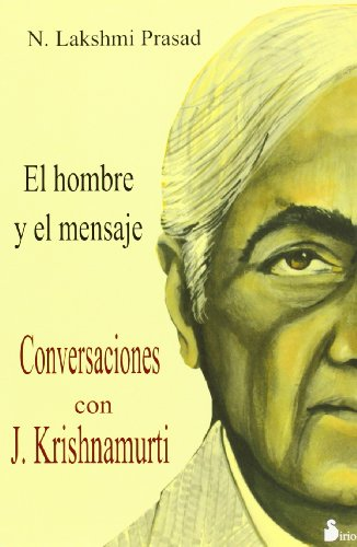 Conversaciones con J. Krishnamurti. El hombre y: LAKSHMI PRASAD, N.