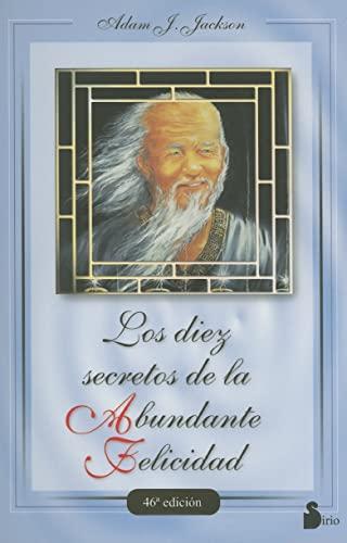 LOS DIEZ SECRETOS DE LA ABUNDANTE FELICIDAD: JACKSON, ADAM J.